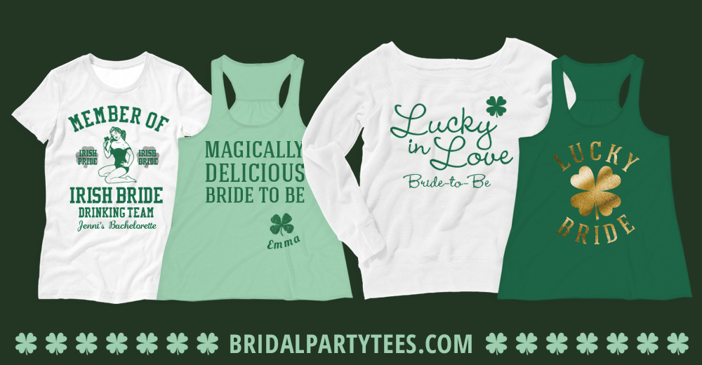 9036f5954 The Best Bachelorette Party Shirts For St. Patrick's Day - Bridal ...