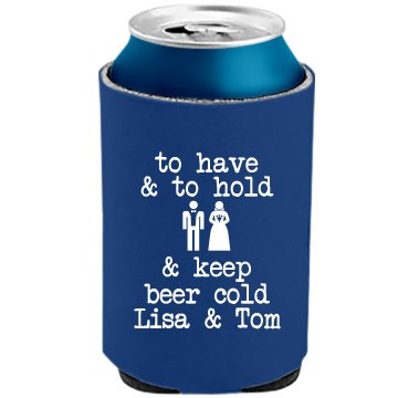 To Have And Hold The Official KOOZIE Can Kooler