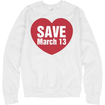 Save The Date Sweatshirt Unisex Crew Neck Sweatshirt