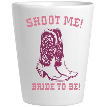 Shoot the Bride to Be Ceramic Shotglass