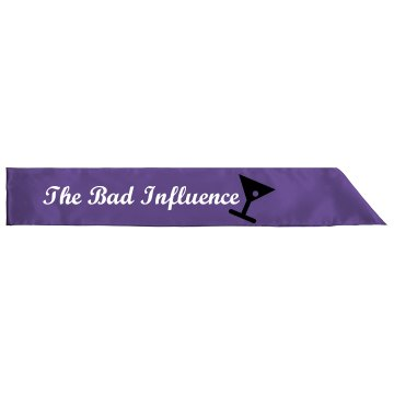 The Bad Influence Adult Satin Party Sash